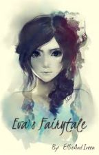 Eva's Fairytale  by EllieAndIreen