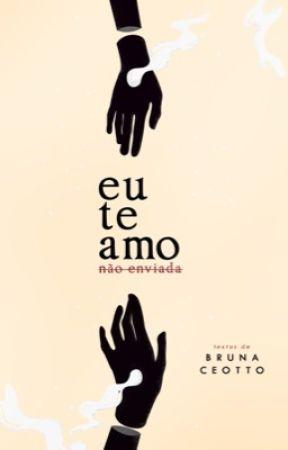 eu te amo (não enviada) by BrunaCeotto