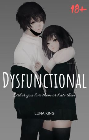DYSFUNCTIONAL (18+) by lunaking_phr