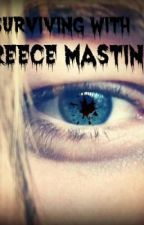 Surviving With Reece Mastin by Lilrocker1015