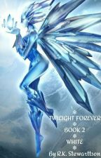 Twilight Forever | Book 2 | Fragmented Nucleus by RKStewarttson27