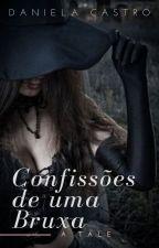 CONFISSÕES DE UMA BRUXA by DanielaCastroDaniAbe