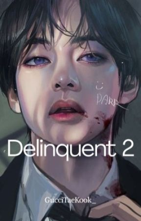 Delinquent 2 || Coming Soon by GucciTaeKook_
