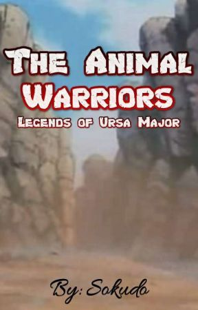 The Animal Warriors: Legends of Ursa Major by S0N1KKU_15