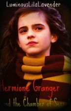 Hermione Granger and the Chamber of Secrets by LuminousLilaLavender