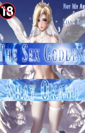The Sex Goddess, Vol. I (18+ Fantasy Hentai Lemon Original) by ShayOkami