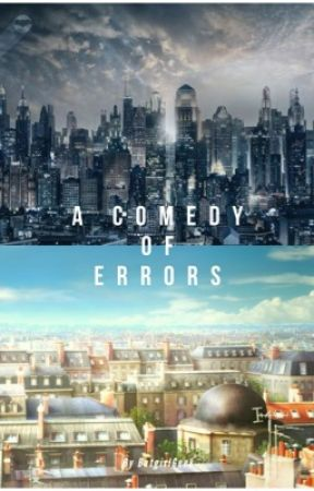 A Comedy of Errors {A Young Justice/Miraculous Fanfic Crossover} {On Hold} by BatgirlGeek