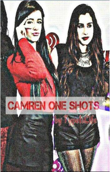 Camren One Shots