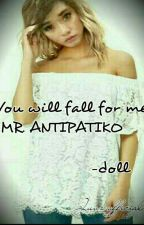 You will fall for me Mister Antipatiko by juvzdoll