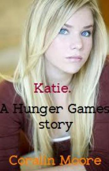 Katie. {Hunger Games fanfic}