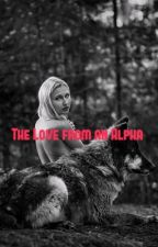 The Love From an Alpha {COMPLETED and EDITING SLOWLY} by Casan0vella_17