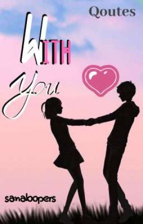 With You (Qoutes) by sanaloopers