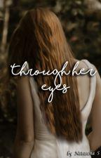 Through her eyes by NataschaSarlette