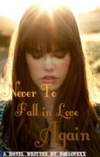 1) Prologue - Never fall in love again by DesLovexx