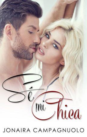 Sé mi chica (Romance erótico)   Primeros capítulos by JJCampagnuolo