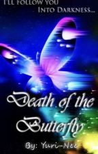 Death of the Butterfly (Book One) by Yuri-Nee