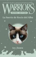 Los Gatos Guerreros: La Suerte De Rocio del Alba by CocoaFeather