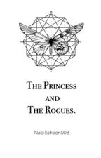 The Princess and the Rogues. by NabiIlaheen008