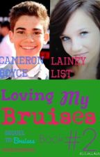 Loving My Bruises (Sequel to Bruises) (Cameron Boyce) by JohnsonsBabyGirl16