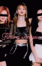 Flirting with you | Chaelisa+Jenlisa by chaelisalovee