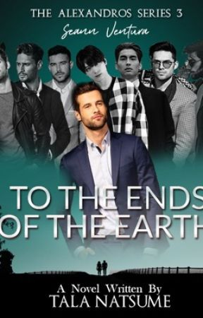 The Alexandros Series: TO THE ENDS OF THE EARTH | ON GOING by TalaNatsume