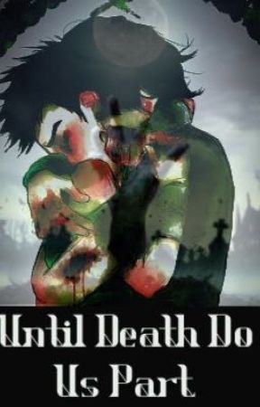 Until Death Do Us Part(Butchercup Zombie Apocalypse Story) by BubblesxBoomer4L
