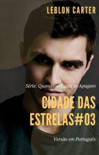 Cidade das Estrelas#03 (Série: Quando as Luzes se Apagam) 2020!!! by LeblonCarter
