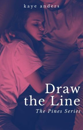 Draw the Line: The Pines Series - Book 3 by KayeAnders