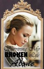 Surviving My Broken Life Alone (BT2) No longer being continued!!! by underestimatedlove
