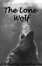 The Lone Wolf by AvadaKedavraMyHeart