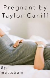 Pregnant by Taylor Caniff by mattsbum