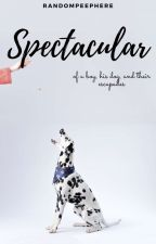 Spectacular | a short story ✓ by Randompeephere