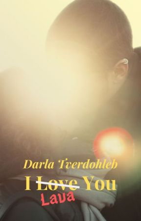I Lava You (One Shot for Nobelista) by darnellij