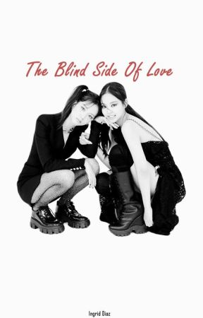The Blind Side Of Love || Jensoo by xxclosed1316xx