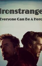 Ironstrange~ Everyone Can Be A Hero by iijhendriks