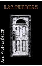 Las Puertas by ArinWalkerBlack