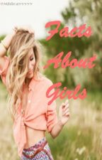 FACTS ABOUT GIRLS ♀ by Mhirayyyyy