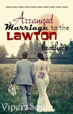 Arranged Marriage to the Lawton Brothers by ViperzSonic