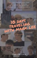 10 Days Traveling with Mark Lee || MarkChan by chrisnoona