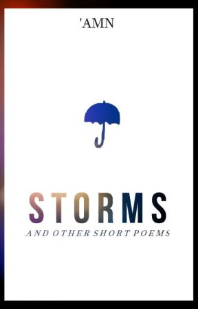 Storms and Other Short Poems by apostropheA