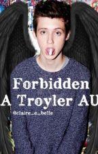 Forbidden (Troyler AU) by claire_e_belle