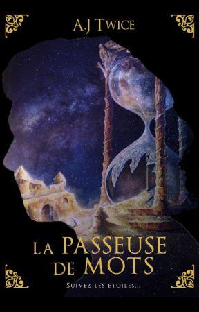La Passeuse de Mots [TOME 2] by AJTWICE