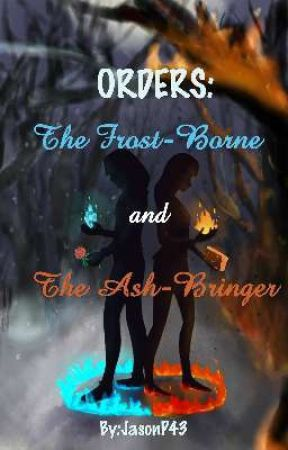 Orders: The Frost-Borne and The Ash-Bringer {BXB, GXB} by JasonP43