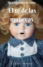 El té de las muñecas by JairoMoyaNovalio