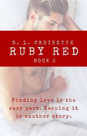 Ruby Red, The Sequel - The Romance Story Continues by dlcroisette