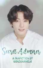 SECRET ADMIRER • JJK [ COMPLETED ] by endearingjk