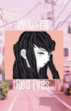 赤い目 (Red Eyes) Kimetsu No Yaiba ON HIATUS  by retsukisenpai