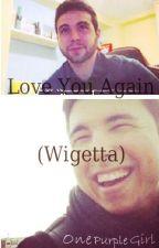 Love You Again (Wigetta) TERMINADA. by OnePurpleGirl