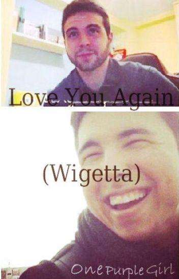 Love You Again (Wigetta) TERMINADA.