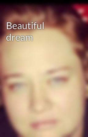 Beautiful dream by brittlynn25